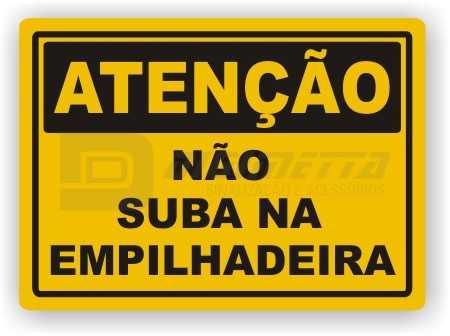 Placa: Atenção - Não Suba na Empilhadeira