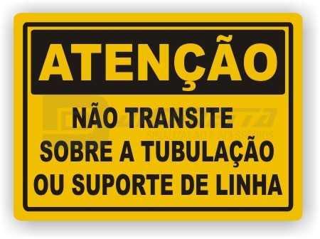 Placa: Atenção - Não Transite Sobre a Tubulação ou Suporte de Linha