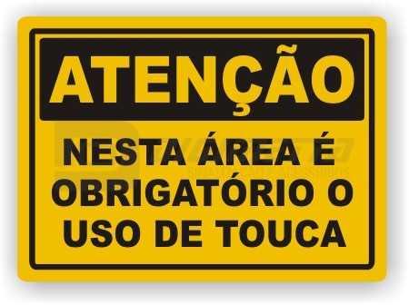 Placa: Atenção - Nesta Área é Obrigatório o Uso de Touca