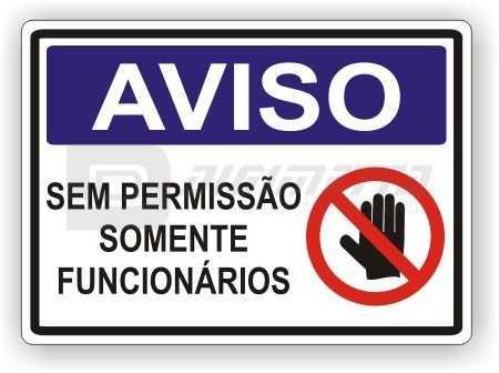 Placa: Aviso - Sem Permissão Somente Funcionários