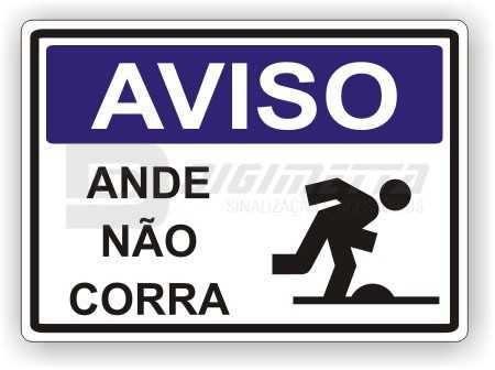 Placa: Aviso - Ande Não Corra