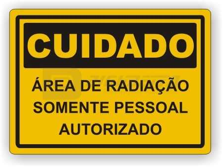 Placa: Cuidado - Área de Radiação Somente Pessoal Autorizado
