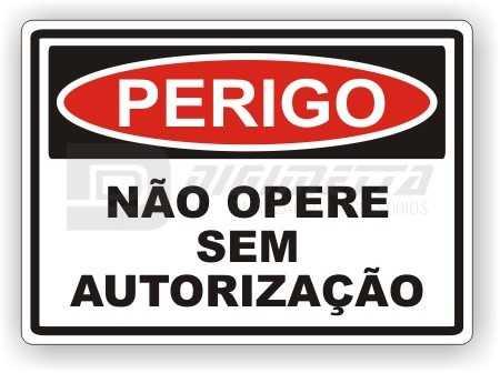 Placa: Perigo - Não Opere Sem Autorização