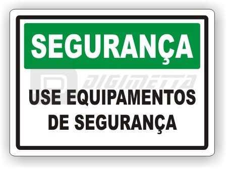 Placa: Segurança - Use Equipamentos de Segurança