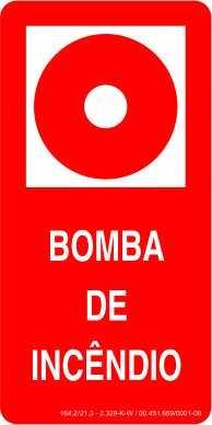 Placa para indicação do Dispositivo de Acionamento Manual da Bomba de Incêndio / Medidas: 10 x 20 / 15 x 30 / 23 x 46 e 48 x 96 cm / Código FOT-456