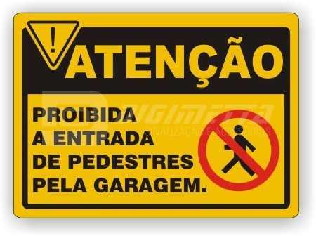 Placa: Proibida a Entrada de Pedestres Pela Garagem