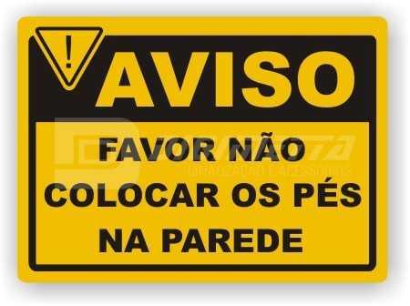 Placa: Favor Não Colocar os Pés na Parede